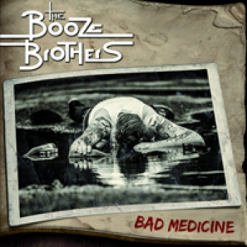 The Booze Brothers - Bad Medicine CD