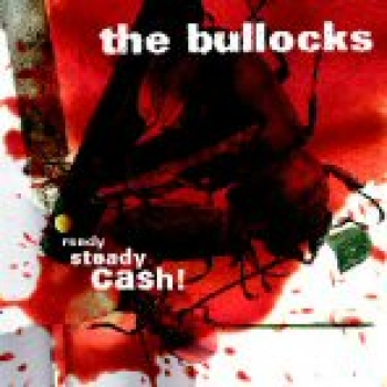 The Bullocks - Ready, Steady, Cash! CD
