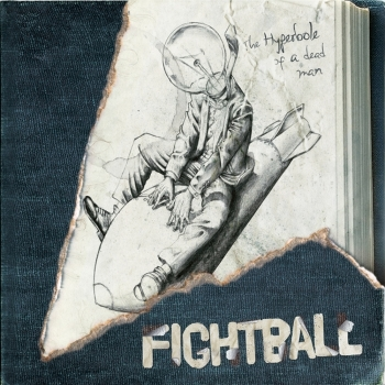 FIGHTBALL - The Hyperbole Of A Dead Man Digipack CD