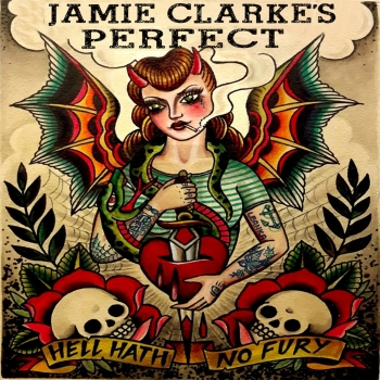 JAMIE CLARKE´S PERFECT - Hell hath no Fury CD/LP