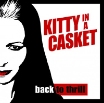 KITTY IN A CASKET - Back to Thrill VINYL/CD