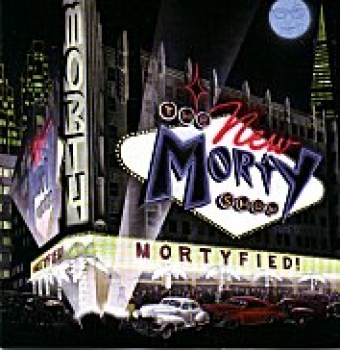 The New Morty Show - Mortyfied CD