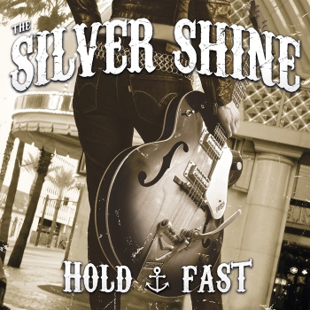 THE SILVER SHINE - Hold Fast CD/LP