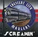 Crescent City Maulers - Screamin´ CD