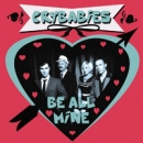 CRY BABIES - Be all mine CD