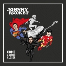 JOHNNY ROCKET - Come a little closer CD/LP