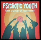 PSYCHOTIC YOUTH - The Voice of Summer CD