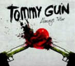 TOMMY GUN – Always True Digi Pack CD